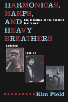 Harmonicas, Harps and Heavy Breathers: The Evolution of the People's InstrumentField, Kim - Product Image