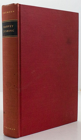 Harvey Cushing: Surgeon, Author, Artist (SIGNED COPY)Thomson, Elizabeth H.  - Product Image