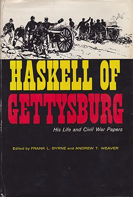 Haskell of Gettysburg: His Life and Civil War PapersByrne, Frank L. and Andrew Weaver - Product Image