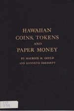Hawaiian Coins, Tokens and Paper Money - Second Revised EditionGould, Maurice M./Kenneth Bressett - Product Image