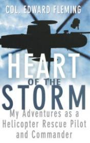 Heart of the Storm: My Adventures as a Helicopter Rescue Pilot and Commanderby: Fleming, Col. Edward L. - Product Image