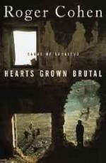 Hearts Grown Brutal: Sagas of Sarajevoby: Cohen, Roger - Product Image