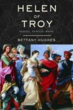 Helen of Troy: Goddess, Princess, Whoreby: Hughes, Bettany - Product Image