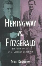 Hemingway Vs. Fitzgerald: The Rise and Fall of a Literary Friendshipby: Donaldson, Acott  - Product Image