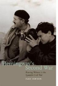 Hemingway's Second War: Bearing Witness to the Spanish Civil WarVernon, Alex - Product Image