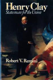 Henry Clay: Statesman for the UnionRemini, Robert V. - Product Image
