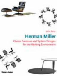 Herman Miller: Classic Furniture and System Designs for the Working Environmentby: Berry, John Raymond - Product Image