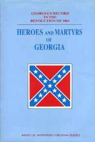 Heroes and Martyrs of Georgia: Georgia's Record in the Revolution of 1861Folsom, James Madison - Product Image