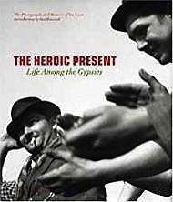 Heroic Present, The: Life among the GypsiesYoors, Jan - Product Image