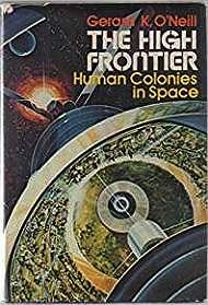 High Frontier, The: Human Colonies in SpaceO'Neill, Gerard K. - Product Image