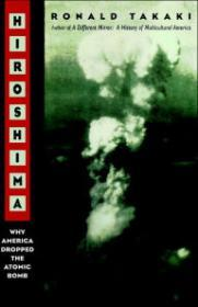 Hiroshima: Why America Dropped the Atomic Bombby: Takai, Ronald - Product Image
