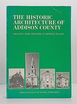 Historic Architecture of Addison County, The : Including a Listing of the Vermont State Register of Historic PlacesJohnson, Curtis B. - Product Image