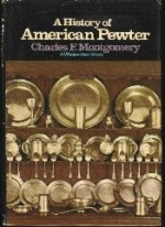 History of American Pewter, Aby: Montgomery, Charles F - Product Image