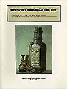 History of Drug Containers and Their Labels (Publication #17 (NS))Griffenhagen, George - Product Image