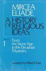 History of Religious Ideas, Volume 1: From the Stone Age to the Eleusinian MysteriesEliade, Mircea - Product Image