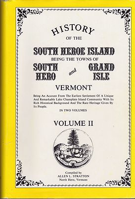 History of the South Heroe Island: Being the Towns of South Hero and Grand Isle, Vermont [VOLUME II]Stratton, Allen L. - Product Image