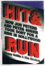 Hit and run: how Jon Peters and Peter Guber took Sony for a ride in Hollywoodby: Griffin, Nancy - Product Image