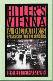 Hitler's Vienna: A Dictator's Apprenticeshipby: Hamann, Brigitte - Product Image