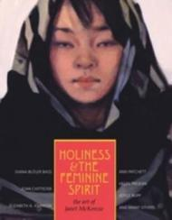 Holiness and the Feminine Spirit: The Art of Janet McKenzieby: Perry, Susan (Editor) - Product Image
