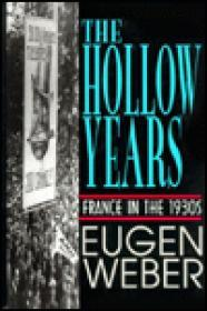 Hollow Years, The - France in the 1930'sby: Weber, Eugen - Product Image