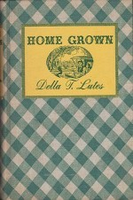 Home Grownby- Lutes, Della T. - Product Image