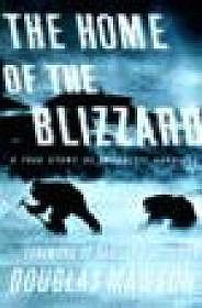 Home of the Blizzard: A True Story of Antarctic SurvivalMawson, Douglas - Product Image