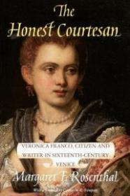 Honest Courtesan, The: Veronica Franco, Citizen and Writer in SixteenthCentury Veniceby: Rosenthal, Margaret F. - Product Image