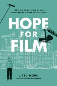 Hope for Film: From the Frontline of the Independent Cinema RevolutionsHope, Ted - Product Image
