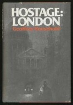 Hostage--London: The diary of Julian Despardby: Household, Geoffrey - Product Image