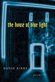 House of Blue Light, The: PoemsKirby, David - Product Image