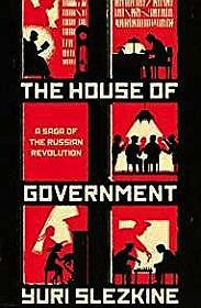 House of Government, The: A Saga of the Russian RevolutionSlezkine, Yuri - Product Image