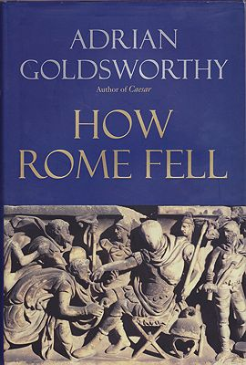 How Rome Fell: Death of a SuperpowerGoldsworthy, Adrian - Product Image
