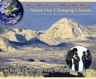How We Know What We Know About Our Changing Climate: Scientists and Kids Explore Global Warmingby: Cherry, Lynne - Product Image
