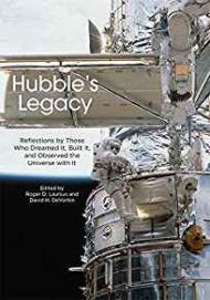 Hubble's Legacy: Reflections by Those Who Dreamed It, Built It, and Observed the Universe with ItDeVorkin, David (Editor) - Product Image