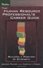 Human Resource Professional's Career Guide: Building a Position of Strength, The by: Palmer, Jeanne - Product Image