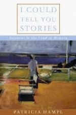 I Could Tell You Stories: Sojourns In the Land of Memory (SIGNED)by: Hampl, Patricia - Product Image