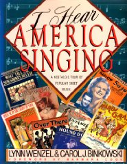I Hear America Singing: A Nostalgic Tour of Popular Sheet Musicby: Binkowski, Carol J. & Lynn Wenzel - Product Image