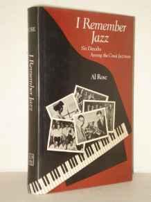 I REMEMBER JAZZ: SIX DECADES AMONG THE GREAT JAZZMENRose, Al - Product Image