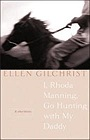 I, Rhoda Manning, Go Hunting with My Daddy: And Other StoriesGilchrist, Ellen - Product Image