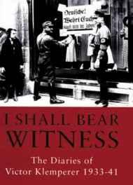 I Shall Bear Witness: The Diaries of Victor KlempererKlemperer, Victor - Product Image