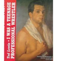 I Was a Teenage Professional Wrestlerby: Lewin, Ted - Product Image