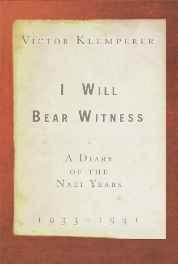 I Will Bear Witness, Volume 1: A Diary of the Nazi YearsKlemperer, Victor - Product Image