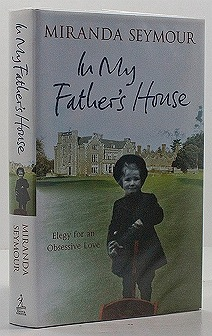 IN MY FATHER'S HOUSE Elegy for an Obsessive Love (SIGNED COPY)SEYMOUR, Miranda - Product Image