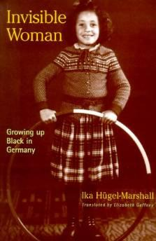 INVISIBLE WOMAN GROWING UP BLACK IN GERMANYHugel-Marshall, Ika - Product Image