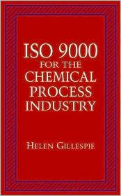 ISO 9000 for the Chemical Process Industryby: Gillespie, Helen - Product Image