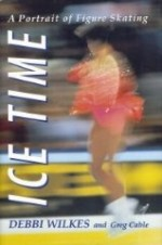 Ice time: A portrait of figure skatingby: Wilkes, Debbi - Product Image