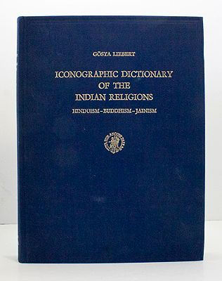 Iconographic Dictionary of the Indian Religions: Hinduism - Buddhism - JainismLiebert, Gosta - Product Image