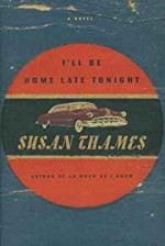 I'll Be Home Late Tonight by- Thames, Susan - Product Image