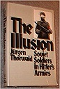 Illusion, The: Soviet Soldiers in Hitler's ArmiesThorwald, J. - Product Image