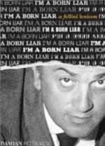 I'm a Born Liar: A Fellini Lexiconby: Pettigrew, Damian - Product Image